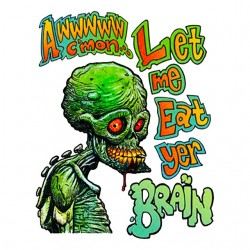 hungry zomby t-shirt Let me Eat yer brain white sublimation