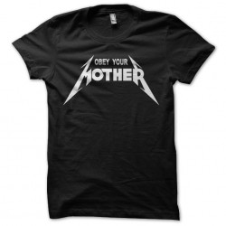 Tee Shirt Obey Your Mother...