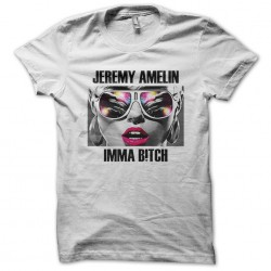 tee shirt jeremy amelin imma bitch  sublimation