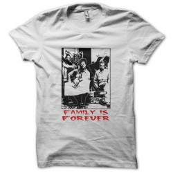 tee shirt Family Is Forever...