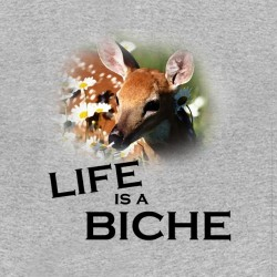 tee shirt Life is a biche sublimation