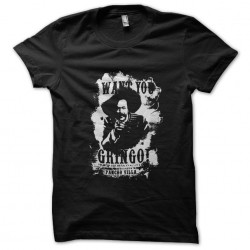 tee shirt I want you gringo...