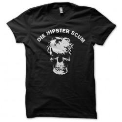 tee shirt die hipster scum...
