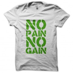 Tee Shirt  No Pain No Gain...