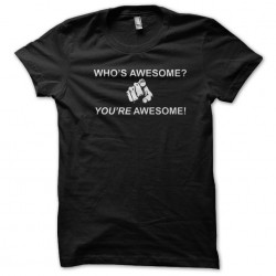 tee shirt who's awesome you re awesome black sublimation