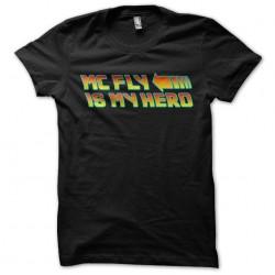 tee shirt Mc fly is my hero...