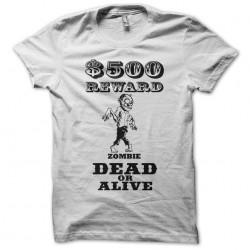 reward zombie dead t-shirt or alive white sublimation