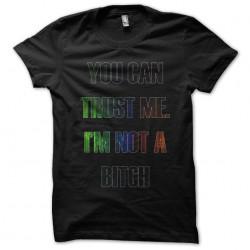 tee shirt trust me im not a black bitch sublimation
