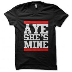 tee shirt aye she s mine...