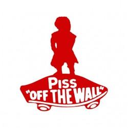 tee shirt Piss Off the wall...