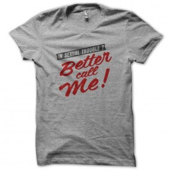 Tee Shirt Better Call Me in...
