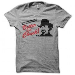 tee shirt better call chuck...