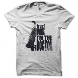 tee shirt Trust me im the doctor  sublimation