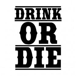 tee shirt drink or die...