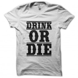tee shirt drink or die white sublimation