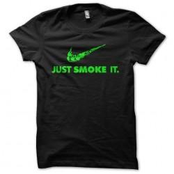 tee shirt just smoke it...