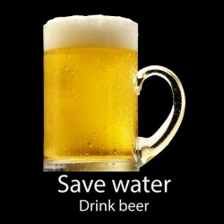 tee shirt Save water drink...