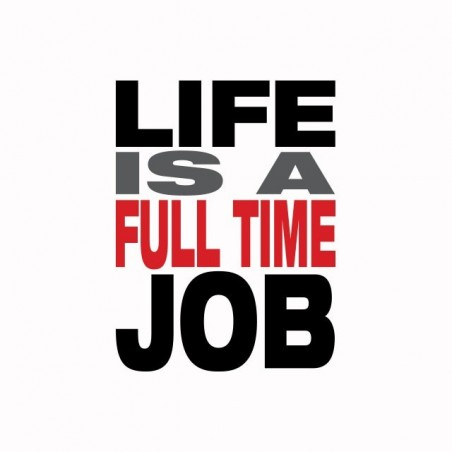 Life is a full time job white sublimation t-shirt