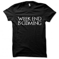 tee shirt week end is...