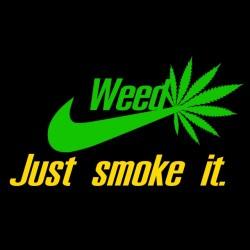 tee shirt weed just smoke...