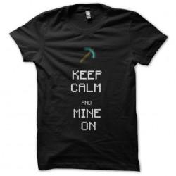 keep calm and mine t-shirt...