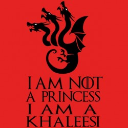 tee shirt  i'm not a princess i am a khaleesi  sublimation
