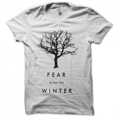 Fear is for Winter T-Shirt Game of Thrones white sublimation