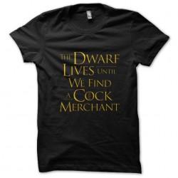 shirt The dwarf lives until...