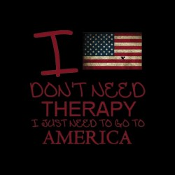 shirt i do not need a therapy america black sublimation