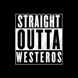 tee shirt Game of thrones - Straight outta Westeros sublimation