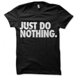 shirt just do nothing black...