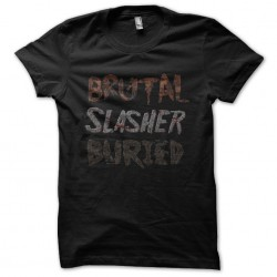 tee shirt brutal slasher...