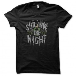 shirt survive the night...