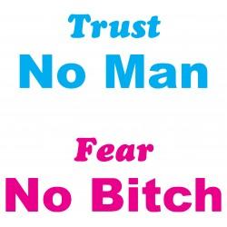 tee shirt trust man fear the bitch sublimation