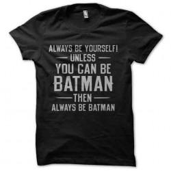 shirt always be batman...