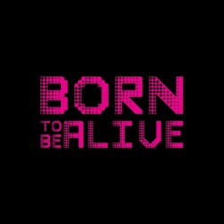 Tee shirt Born To Be Alive...