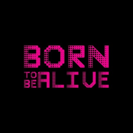 Born To Be Alive sublimation t-shirt