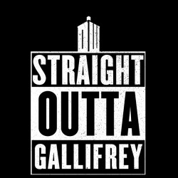 Doctor Who - Straight outta Gallifrey sublimation