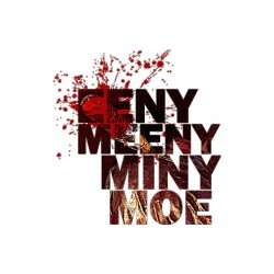 EENY, MEENY, MINY, MOE...