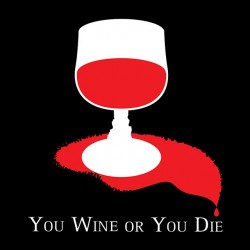 tee shirt you wine or you die sublimation