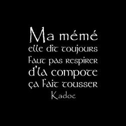 Tee shirt Kaamelott Kadoc Ma meme elle dit toujours faut pas respirer sublimation