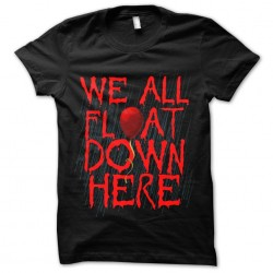 tee shirt we all float here...