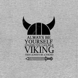 shirt vikings always be yourself sublimation