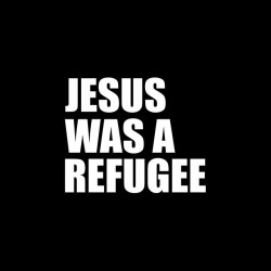Tee shirt Jesus was a refugee sublimation