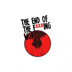 The end of the fxxxing world t-shirt sublimation