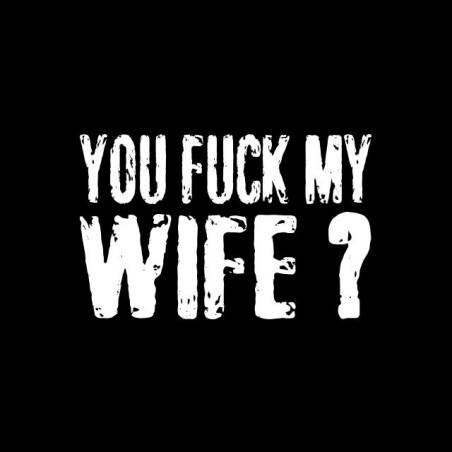 You Fuck My Wife T-Shirt Robert De Niro black sublimation