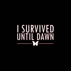 tee shirt i survived until dawn sublimation