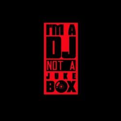 i m a dj not a juckbox tshirt sublimation