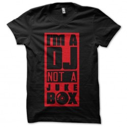tee shirt i m a dj not a...