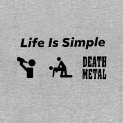 life is simple death metal tshirt sublimation